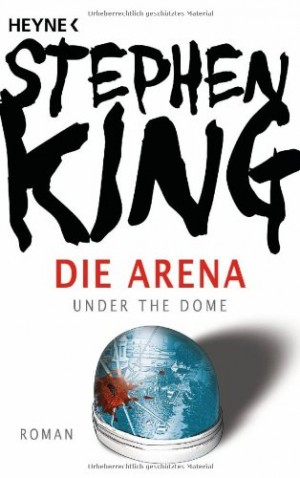 Cover: Die Arena – Under the Dome