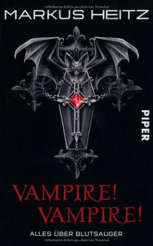 Cover: Vampire! Vampire! Alles über Blutsauger