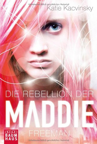 Cover: Die Rebellion der Maddie Freeman