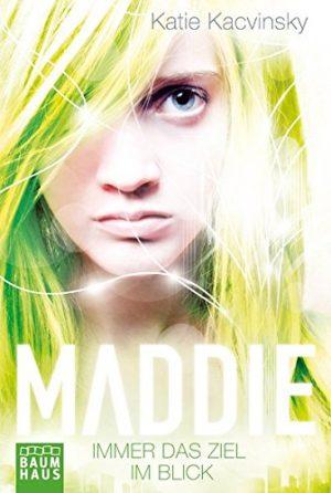Cover: Maddie – Immer das Ziel im Blick